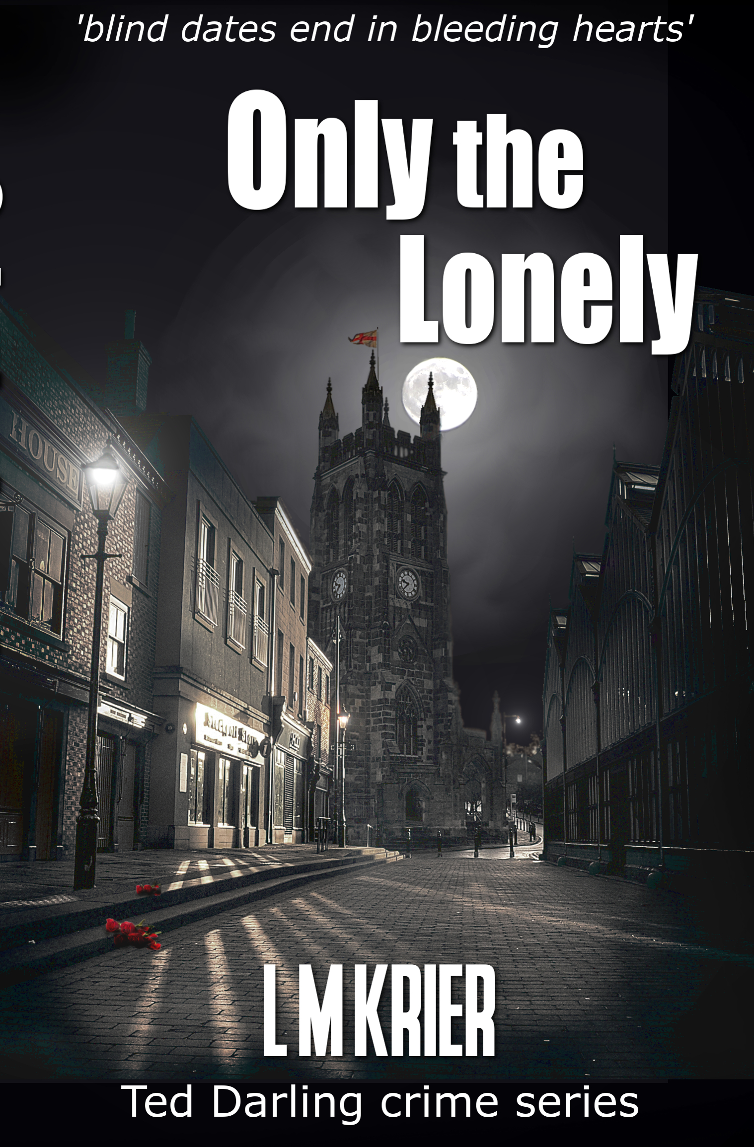 Ted Darling Crime Series - 06 - Only the Lonely
