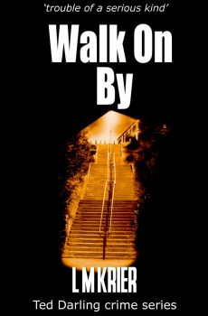 Ted Darling Crime Series - 08 - Walk On By