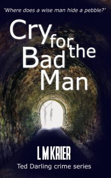 Ted Darling Crime Series - 10 - Cry for the Bad man