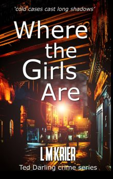 Ted Darling Crime Series - 12 - Where the Girls Are